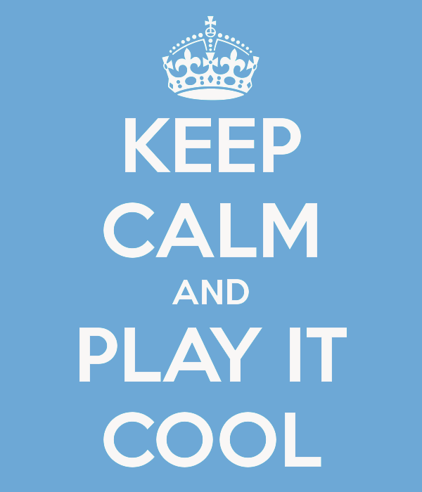 keep-calm-and-play-it-cool